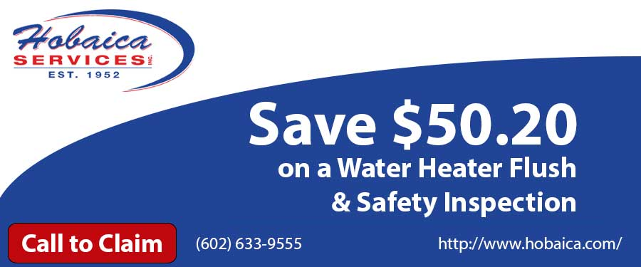 Save $50.20 on a Water Heater Flush and Safety Inspection when you call Hobaica Services